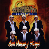 Con Amor Y Fuego by Tormenta De Durango