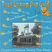 Pure Swamp Pop Gold Vol. 4 by