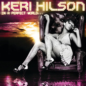 In A Perfect World... by Keri Hilson