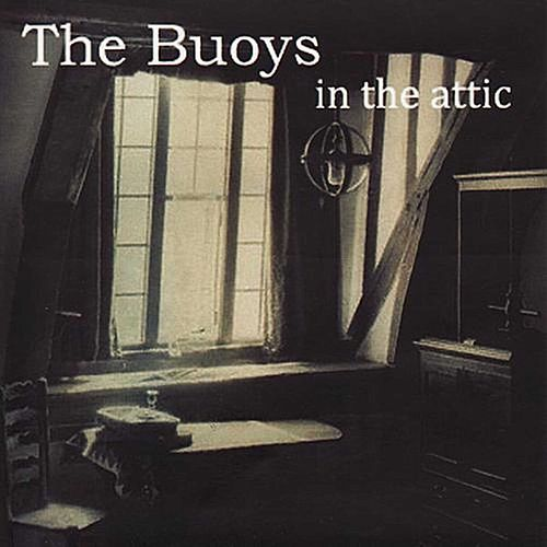 In the Attic by The Buoys
