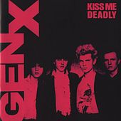 Kiss Me Deadly by Generation X