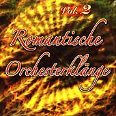 Romantische Orchesterklänge - Vol. 2 by Various Artists