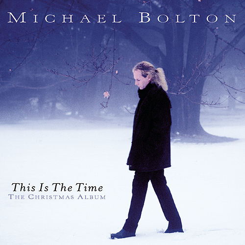 This Is The Time - The Christmas Album by Michael Bolton