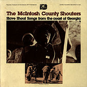 Slave Shout Songs from the Coast of Georgia by The McIntosh County Shouters