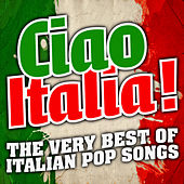 The Very Best Of Italian Pop Songs by Ciao Italia !