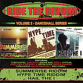 Ride the Riddim - Summerise Riddim, Hype Time Riddim, & Hail the I by Various Artists