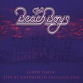 Good Timin': Live At Knebworth 1980 by The Beach Boys
