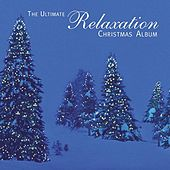 The Ultimate Relaxation Christmas Album by Various Artists
