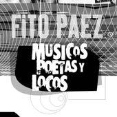 Musicos Poetas Y Locos by Fito Paez
