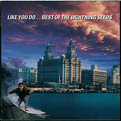 Like You Do - Best Of The Lightning Seeds by The Lightning Seeds