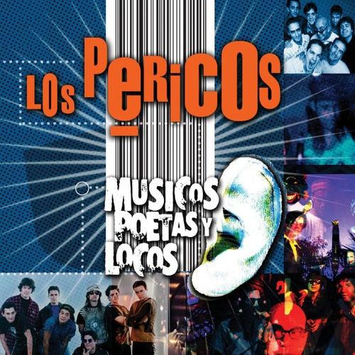 Musicos Poetas Y Locos by Los Pericos