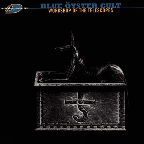 Workshop Of The Telescopes by Blue Oyster Cult