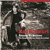 Reason To Believe: The Complete Mercury Recordings by Rod Stewart