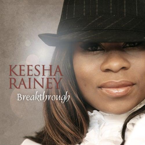 Breakthrough by Keesha Rainey