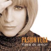 Flaca de Amor by Pasion Vega
