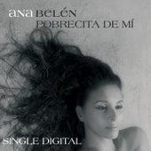Pobrecita De Mi by Ana Belén