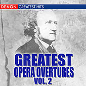 Greatest Opera Overtures, Volume 2 by Various Artists