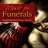 Music For Funerals - Inspirational Piano Music by The O'Neill Brothers