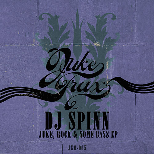 Juke, Rock & Some Bass by DJ Spinn