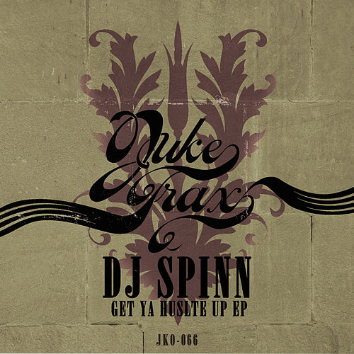 Get ya Hustle Up by DJ Spinn