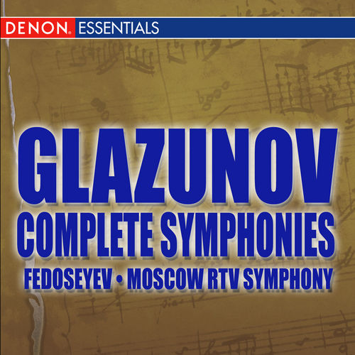 Glazunov: Complete Symphonies by Vladimir Fedoseyev