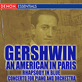 Gershwin: An American in Paris - Rhapsody in Blue - Piano Concerto by Various Artists