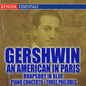 Gershwin: An American in Paris - Rhapsody in Blue - Piano Concerto - Three Preludes by Various Artists