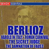 Berlioz: Harold in Italy - Roman Carnival by Various Artists