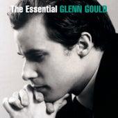 The Essential Glenn Gould by Glenn Gould