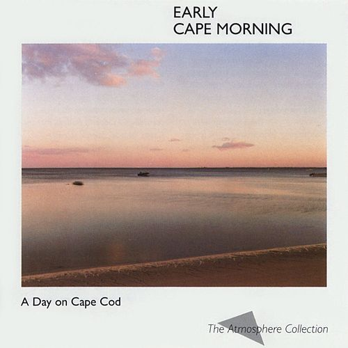 A Day On Cape Cod: Early Cape Morning by The Atmosphere Collection