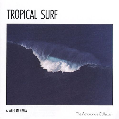 A Week In Hawaii: Tropical Surf by The Atmosphere Collection