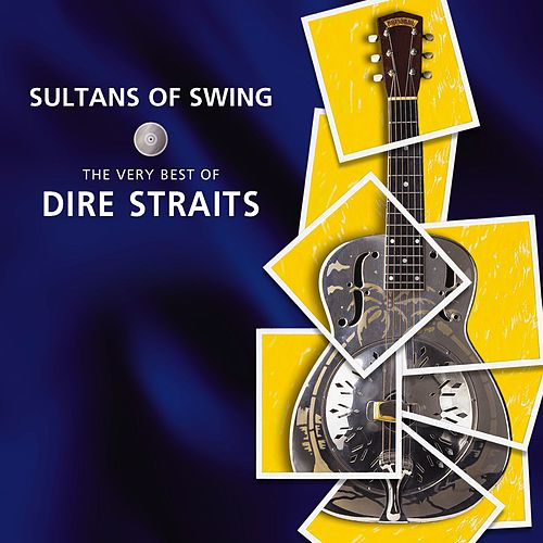 Sultans Of Swing - The Very Best Of Dire Straits by Dire Straits