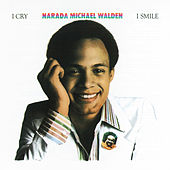 I Cry, I Smile by Narada Michael Walden