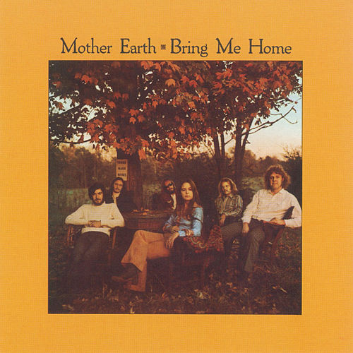 Bring Me Home by Mother Earth