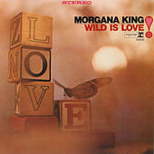 Wild Is Love by Morgana King