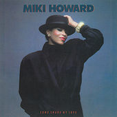 Come Share My Love by Miki Howard