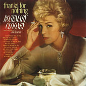 Thanks For Nothing by Rosemary Clooney