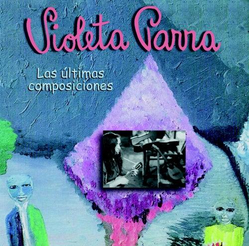 Las Últimas Composiciones by Violeta Parra