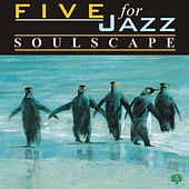 Soulscape by Five For Jazz
