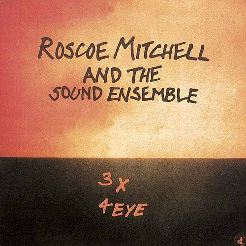 3x4 Eye by Roscoe Mitchell