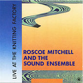 Live At The Knitting Factory by Roscoe Mitchell