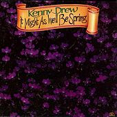 It Might As Well Be Spring by Kenny Drew