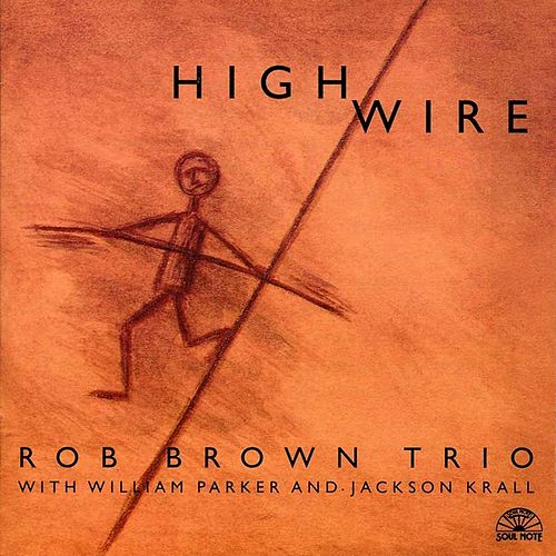 High Wire by Rob Brown