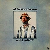 Mama And Daddy by Muhal Richard Abrams