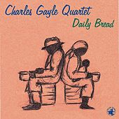 Daily Bread by Charles Gayle