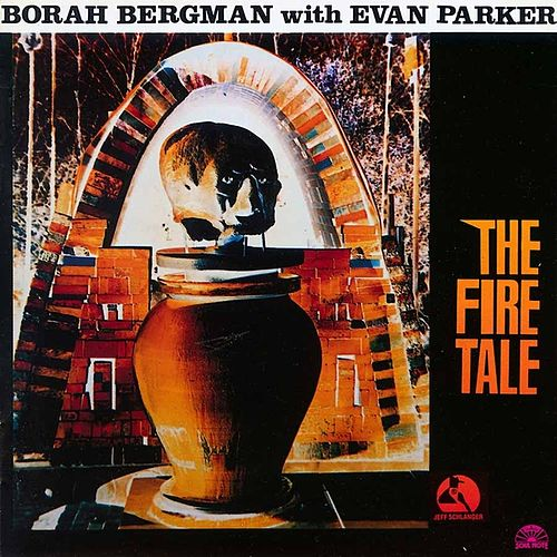 The Fire Tale by Borah Bergman