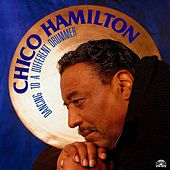 Dancing To A Different Drummer by Chico Hamilton