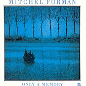 Only A Memory by Mitchel Forman