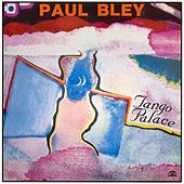 Tango Palace by Paul Bley