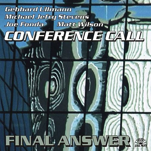 Conference Call / Final Answer by Joe Fonda